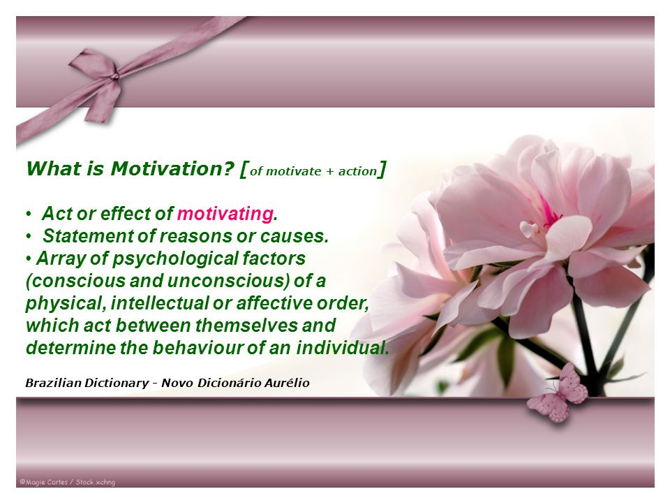 What is Motivation [of motivate + action]
